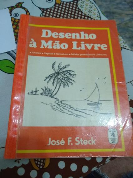 Livro Desenho À Mão Livre - José F. Steck