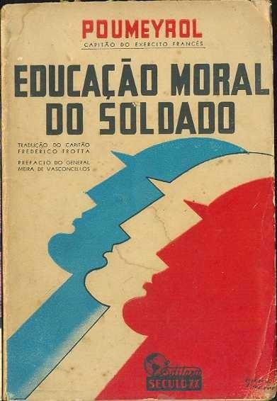 Livro Poumeyrol Educação Moral Do Soldado Ed. Século Xx 1942