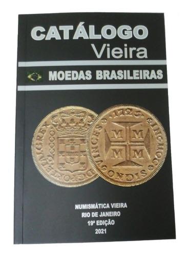 Catálogo Moedas Brasileiras 2021 - Catálogo Vieira
