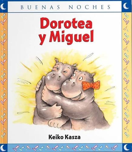 Dorotea Y Miguel / Keiko Kasza