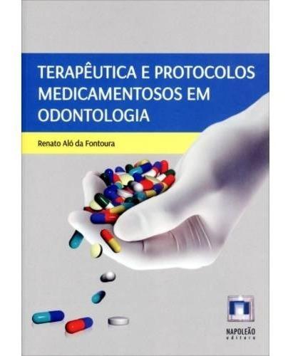 Livro Terapêutica E Protocolos Medicamentosos Em Odontologia