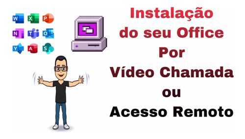 Instalação Office Vídeo Chamada Acesso Remoto