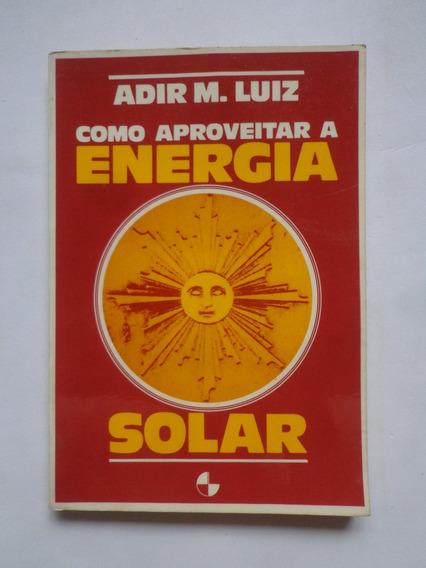 Como Aproveitar A Anergia Solar