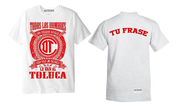 Playera Toluca Personalizada Con Tu Frase O Apeido + Envio Gratis A Todo Mexico