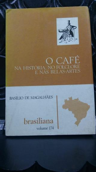 O Café Na História, No Folclore E Nas Belas Artes Volume 174