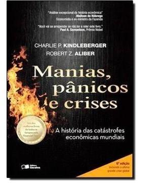Manias, Panicos E Crises - Uma Historia Das Crises Finance