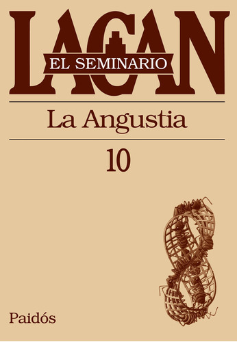 Imagen 1 de 3 de Seminario 10 - La Angustia De Jacques Lacan - Paidós
