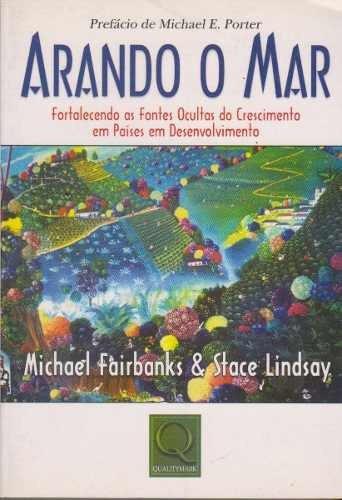 Livro - Arando O Mar - De Michael Fairbanks & Stace Lindsay.