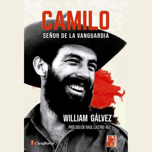 Camilo Cienfuegos - Señor De La Vanguardia