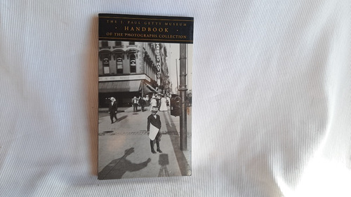 The J Paul Getty Museum Handbook Photographs Collection