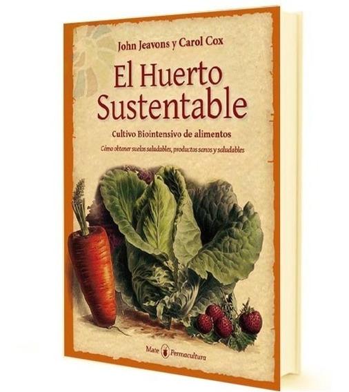 Libro El Huerto Sustentable Cultivo Alimentos Nuevo Sellado