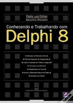 Livro Conhecendo E Trabalhando Com Delphi 8