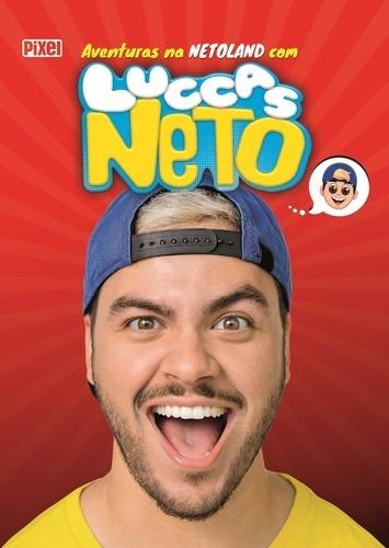 Livro Aventuras Na Netoland Com Lucas Neto