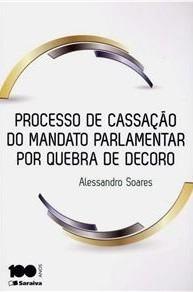 Processo De Cassação Mandato Parlamentar Alessandro Soares