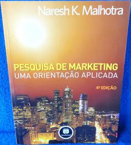 Livro Pesquisa De Marketing Naresh K. Malhotra 4° Edição