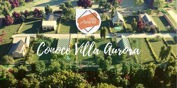 Venta Loteo En Del Viso Bº Cerrado Villa Aurora Oportunidad Contado O Financiado