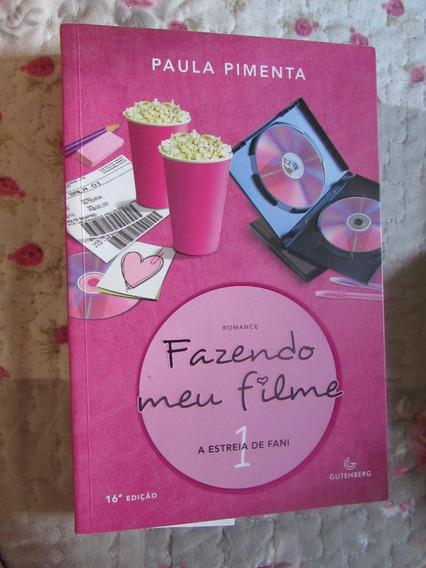 Livro: Fazendo Meu Filme 1 A Estreia De Fani - Paula Pimenta