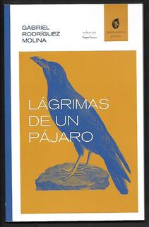 L1687. Lágrimas De Un Pájaro. Gabriel Rodríguez Molina