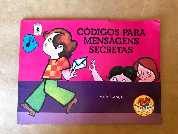 Livro - Códigos Para Mensagens Secretas - Mary França