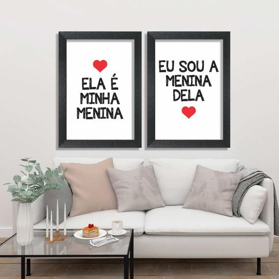 Kit Quadros Ela É Minha Menina Eu Sou A... Coração 40x60cm