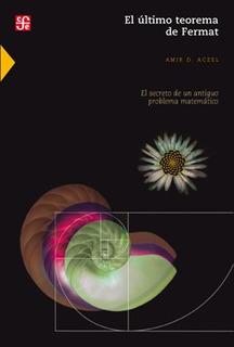 El Último Teorema De Fermat, Amir Aczel, Ed. Fce