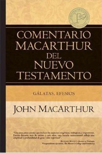 Imagen 1 de 2 de Coment. Macarthur N. T.: Gálatas Y Efesios Estudio