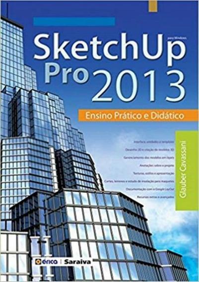 Sketchup Pro 2013 - Ensino Pratico E Didatico