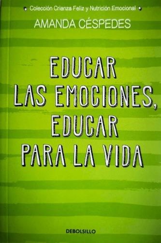 Educar Las Emociones. Educar Para La Vida / Amanda Cespedes