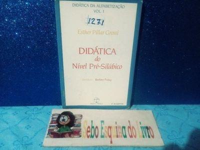 Didática Da Alfabetização: Didática Do Nível Pré-silábico...