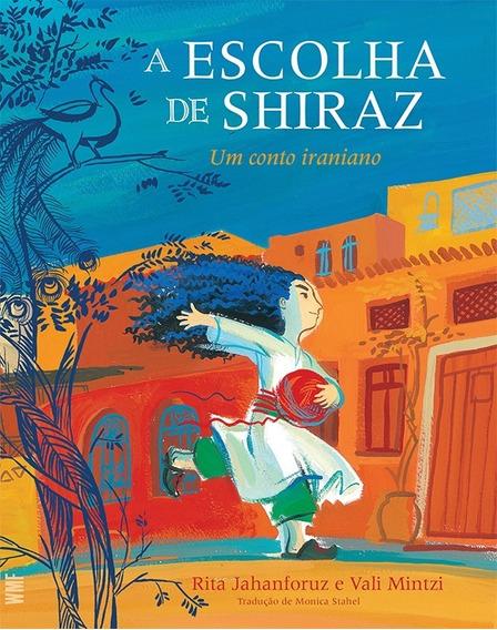 Livro: A Escolha De Shiraz - Rita Jahanforuz