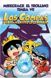 Los Compas Y El Diamantito Legendario - Crack, Trollino Y Ot
