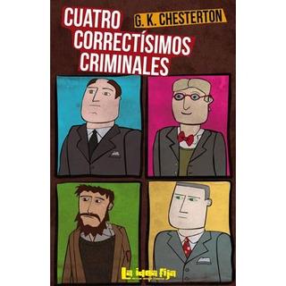 Cuatro Correctísimos Criminales - G. K. Chesterton