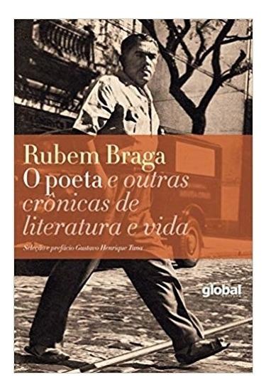 Poeta E Outras Cronicas De Literatura E Vida, O - Braga - 1ª