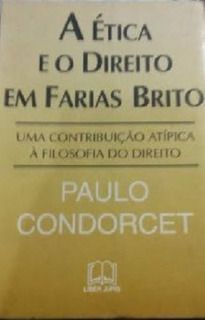 Livro A Ética E O Direito Em Farias Brito Paulo Condorcet