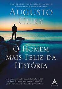 Livro Augusto Cury O Homem Mais Feliz Da Historia Sextante