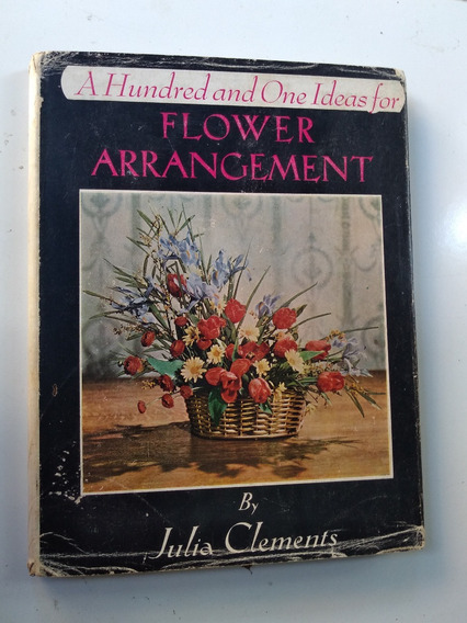 Livro - A Hundred And One Ideas For Flower Arrangement. Jul