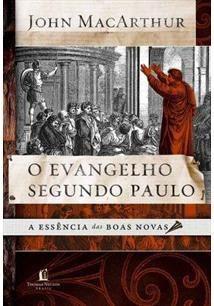 Livro John Macarthur - O Evangelho Segundo Paulo