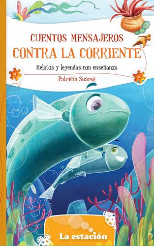 Imagen 1 de 1 de Contra La Corriente (cuentos Mensajeros) - Mandioca -