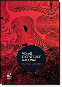 Violão E Identidade Nacional - Marcia Emerlindo Taborda