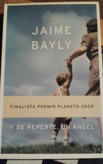 Jayme Bayly Y De Repente Un Angel Novela