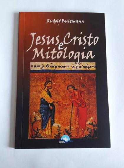 Livro Jesus Cristo E Mitologia Autor: Bultmann Rudolf