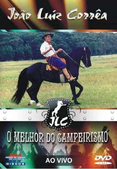 Dvd João Luiz Corrêa O Melhor Do Campeirismo Ao Vivo