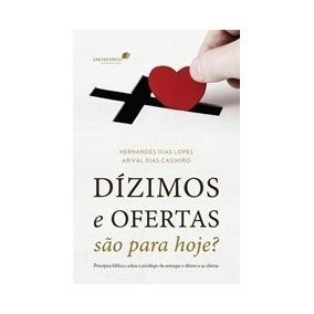 Livro H.d.lopes - Dízimos E Ofertas São Para Hoje?