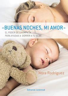 Buenas Noches Mi Amor, Nora Rodriguez, Juventud