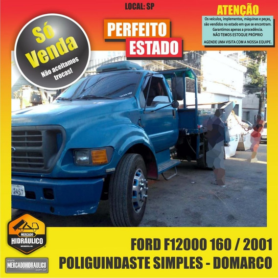 Ford F12000 160 / 2001 - Poliguindaste Simples Domarco