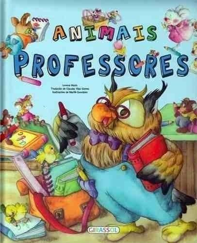 Animais Professores: Col. Eu Quero Ser