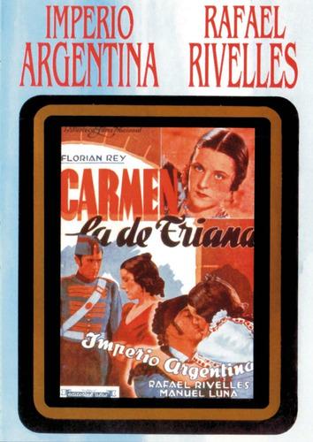 Carmen  La De Triana  - Imperio Argentina, Refael Rivelles