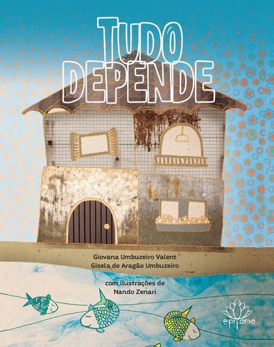 Livro Infantojuvenil  Tudo Depende  - Epifania Livros