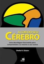 A Cor Do Seu Cérebro   Livro Original + 1 Lindo Brinde!!!