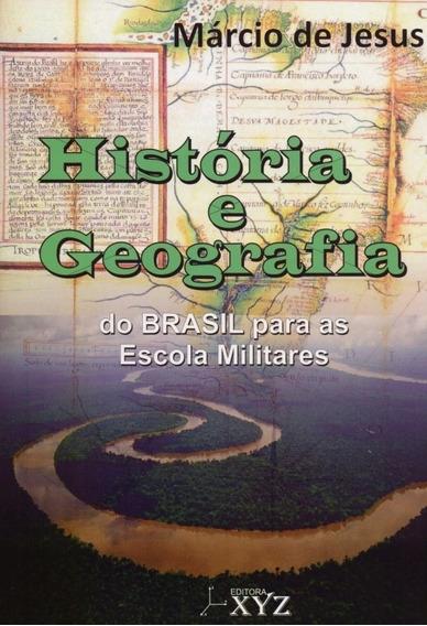 História E Geografia Do Brasil Para Escolas Militares